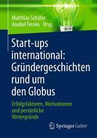 Start ups international  Gr  ndergeschichten rund um den Globus PDF