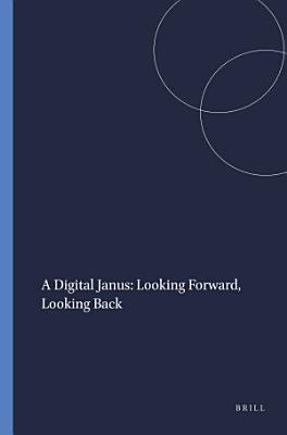 A Digital Janus  Looking Forward  Looking Back PDF