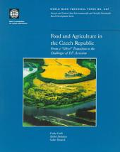 "Food and Agriculture in the Czech Republic: From a ""Velvet"" Transition to the Challenges of EU Accession, Volumes 23-437"