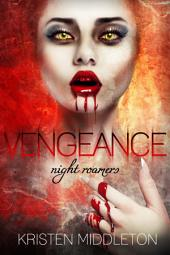 Vengeance (Dark Fantasy Vampire Romance Adventure)