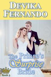 The Prince's Surprise Bride: Royal Romance for fans of Bella Andre and Royally Screwed by Emma Chase
