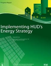 Implementing HUD's Energy Strategy: Progress Report: Submitted Pursuant to Section 154, Energy Policy ACT of 2005