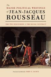 "The Major Political Writings of Jean-Jacques Rousseau: The Two ""Discourses"" and the ""Social Contract"""