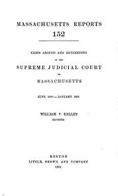 Massachusetts Reports: Volume 152