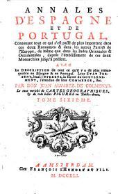 Annales D'Espagne Et De Portugal ... Avec La Description de tout ce qu'il y a de plus remarquable en Espagne & en Portugal: Volume6