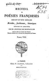 Recueil de poésies franc̜oises des XVe et XVIe siècles: morales, facétieuses, historiques, Volume8