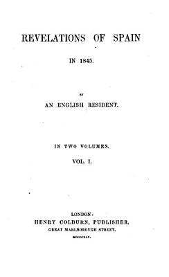 Revelations of Spain in 1845  By an English Resident
