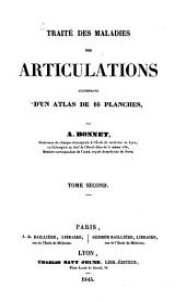 Traité des maladies des articulations: accompagné d'un atlas de 16 planches, Volume2