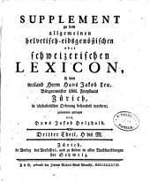SUPPLEMENT zu dem allgemeinen helvetisch-eidsgenößischen, oder schweizerischen LEXICON.: H bis M.. Dritter Theil