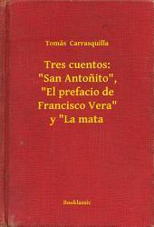 """Tres cuentos: """"San Antonito"""", """"El prefacio de Francisco Vera"""" y """"La mata"""