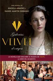 Galerías Velvet, el origen: Basada en una idea de Ramón Campos y Gema R. Neira