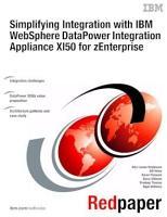 Simplifying Integration with IBM WebSphere DataPower Integration Appliance XI50 for zEnterprise PDF