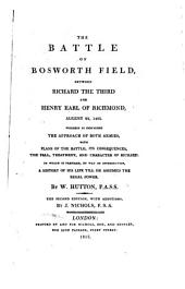 The battle of Bosworth-field, between Richard the third, and Henry earl of Richmond