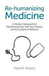 Re Humanizing Medicine Book PDF
