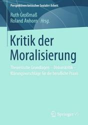 Kritik der Moralisierung PDF