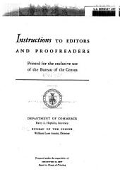 Instructions to editors and proofreaders [in the Bureau of the Census]: Printed for the exclusive use of the Bureau of the Census