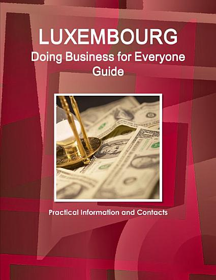 Luxembourg Doing Business for Everyone Guide   Practical Information and Contacts PDF