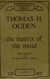 The Matrix of the Mind: Object Relations and the Psychoanalytic Dialogue