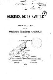Les Origines de la Famille. Antécédents des Sociétés patriarcales
