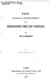 Faits pour servir à l'histoire générale de la fécondation chez les végétaux