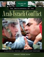 The Encyclopedia of the Arab Israeli Conflict  A Political  Social  and Military History  4 volumes  PDF