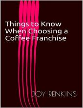 Things to Know When Choosing a Coffee Franchise