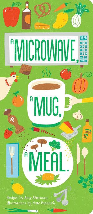 A Microwave  A Mug  A Meal