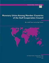 Monetary Union Among Member Countries of the Gulf Cooperation Council