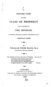 A concise view of that class of prophecy which relates to the Messiah, connected with the leading doctrines of the Christian faith