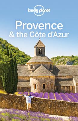 Lonely Planet Provence   the Cote d Azur