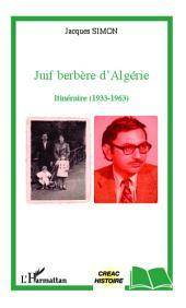Juif berbère d'Algérie: Itinéraire (1933-1963)
