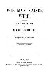 Napoleon III.: Nach dem Leben gezeichnet, Band 2