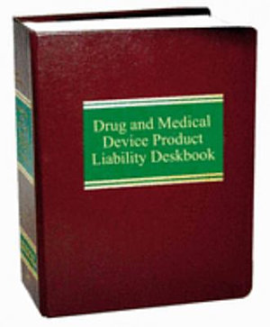 Drug and Medical Device Product Liability Deskbook PDF