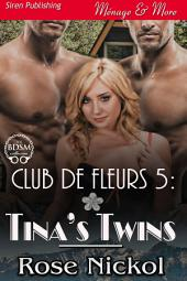 Club de Fleurs 5: Tina's Twins [Club de Fleurs 5]