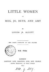 Little women, or, Meg, Jo, Beth, and Amy. [Followed by Good wives]