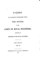 Papers on Subjects Connected with the Duties of the Corps of Royal Engineers: Volume 11