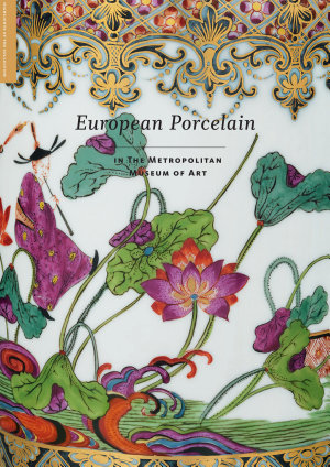 European Porcelain in The Metropolitan Museum of Art PDF