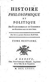 Histoire philosophique et politique des etablissemens et du commerce des européens dans les deux Indes: Volume9