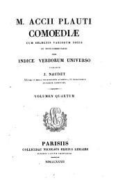 M. Accii Plauti Comoediæ: cum selectis variorum notis et novis commentariis, Volume 4
