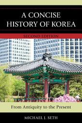 A Concise History of Korea: From Antiquity to the Present, Edition 2