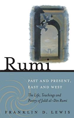 Rumi   Past and Present  East and West PDF