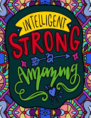 Intelligent, Strong and Amazing