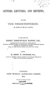 Letters, Lectures, and Reviews, Including the Phrontisterion: Or, Oxford in the 19th Century