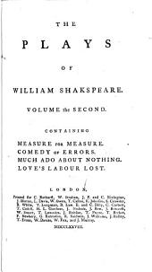 The Plays of William Shakespeare in Ten Volumes: With Corrections and Illustrations of Various Commentators, Volume 2