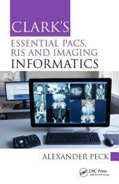 Clark s Essential PACS  RIS and Imaging Informatics PDF