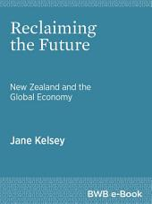 Reclaiming the Future: New Zealand and the Global Economy