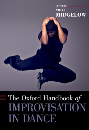 The Oxford Handbook of Improvisation in Dance PDF