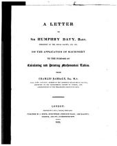 A Letter to Sir Humphry Davy, Bart. ... on the Application of Machinery to the Purpose of Calculating and Printing Mathematical Tables