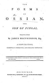 The Poems of Ossian ... A new edition. Translated by James Macpherson, Esq