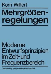 Mehrgrößenregelungen: Moderne Entwurfsprinzipien im Zeit- und Frequenzbereich